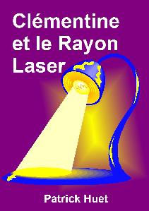 Clémentine et le rayon laser
