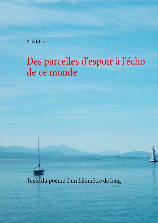 Couverture Parcelles d'espoir à l'écho de ce monde, poème géant d'un kilomètre