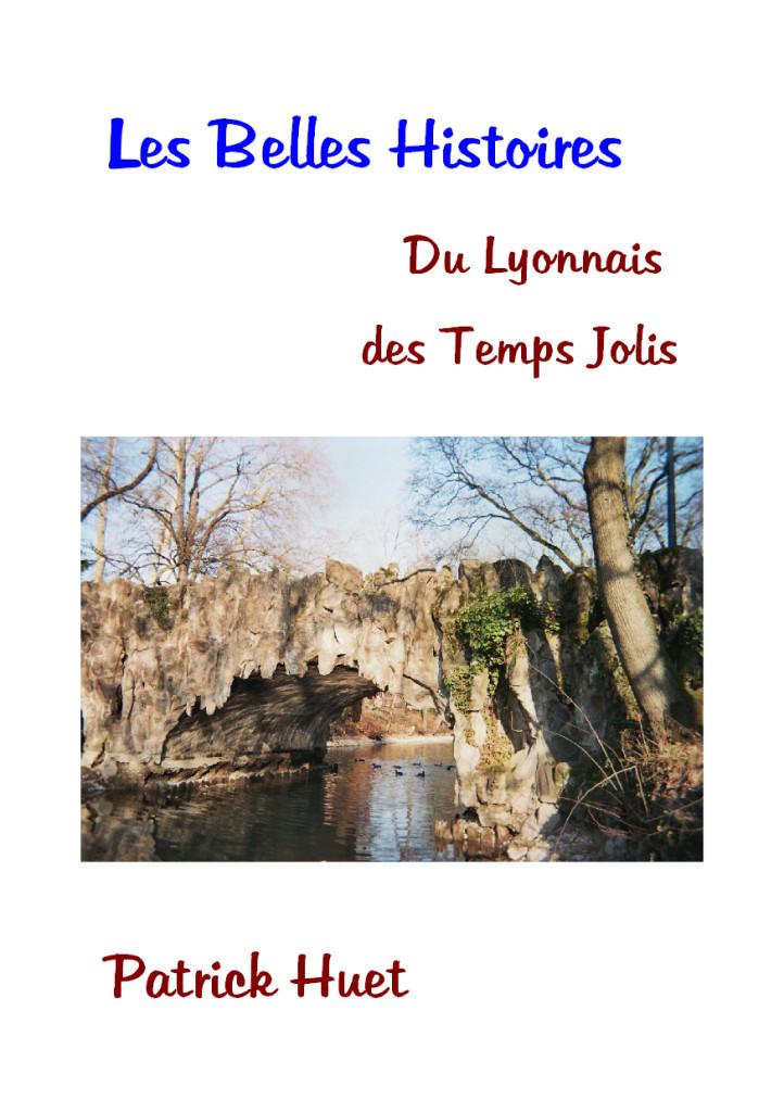 Les Belles histoires du Lyonnais des temps jolis, livre de Patrick Huet