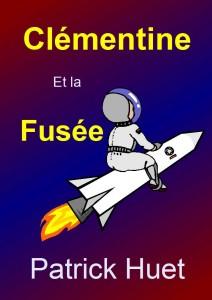 Clémentine et la fusée, une histoire de Patrick Huet. Conte pour enfants