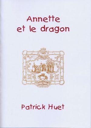 Annette et le dragon - un conte pour enfants de Patrick Huet