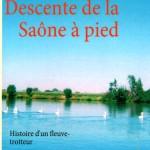 Descente de la Saône à pied de patrick Huet