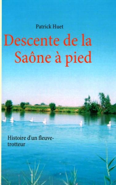 Descente de la Saône à pied – histoire d'un fleuve trotteur