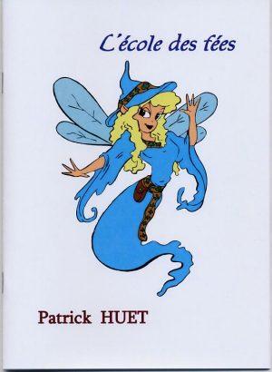L'école des Fées une histoire de Patrick Huet
