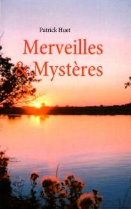 Livre Merveilles et Mystères de Patrick Huet