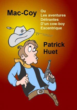 Mac Coy ou les aventures délirantes d'un cow-boy excentrique