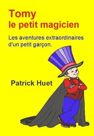 Tomy le petit magicien – les aventures extraordinaires d'un petit garçon