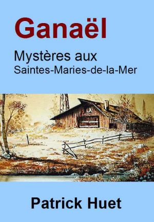 Ganaël – Mystères aux Saintes-Maries-de-la-Mer -version ebook