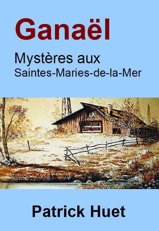 Ganaël 02 Mystères aux Stes Maries de la mer