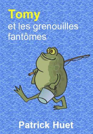Tomy et les grenouilles fantômes