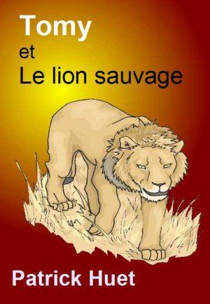 Tomy et le lion sauvage