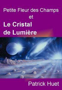 Le cristal de Lumière roman fantasy de Patrick Huet