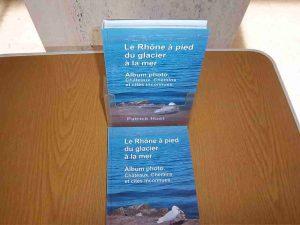 Le Rhône à pied du glacier à la mer- Album-photo et description