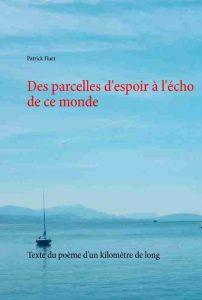 Livre De Parcelles d'espoir à l'écho de ce monde, poème de .Patrick Huet