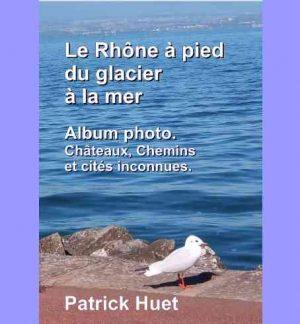 02- Le Rhône à pied - Album-photo du livre anniversaire