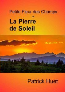 Petite Fleur des Champs et la Pierre de Soleil - roman fantasy de Patrick Huet.
