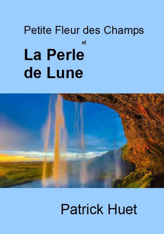 La Perle de Lune - un roman fantasy de Patrick Huet