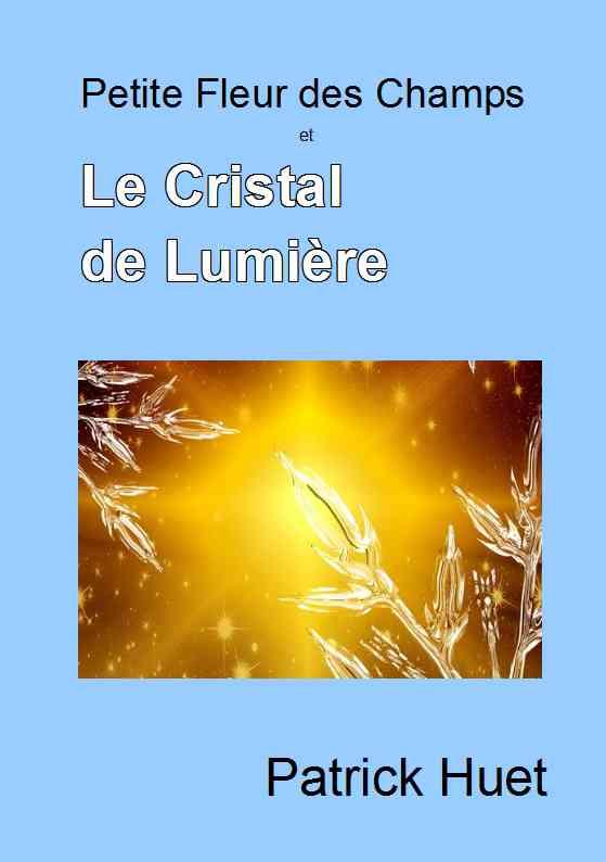 Le Cristal de Lumière - roman fantasy de Patrick Huet.