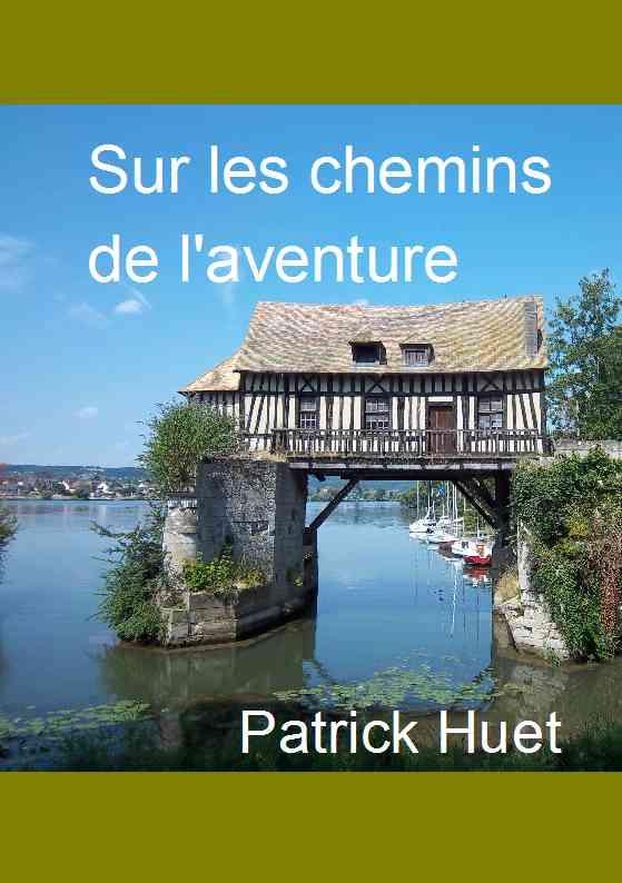 Sur les chemins de l'aventure - un poème géant de Patrick Huet.