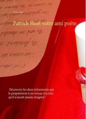 Patrick Huet écrivain poète raconté par lui-même.