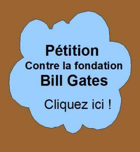 Pétition contre la fondation Bill et Mélinda Gates