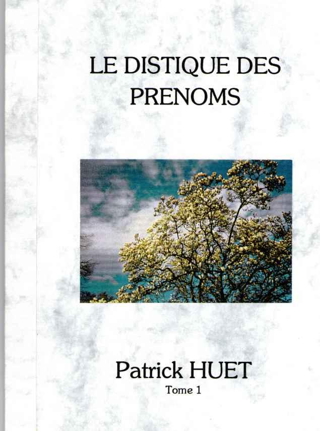 Le distique des Prénoms - recueil de poèmes sur des prénoms. Edition originnelle, de collection.