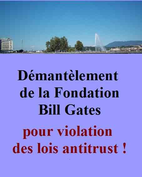 Démantèlement de la Fondation Bill Gates pour violation des lois antitrusts !