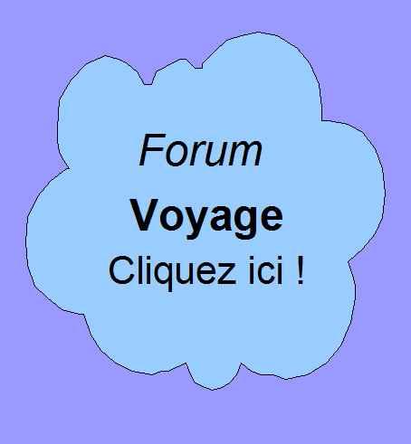 Forum de Patrick Huet - discussions sur le thème du voyage.