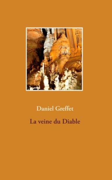 La Veine du diable - roman de Daniel Greffet.
