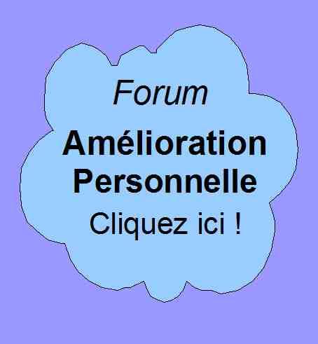 Forum de Patrick Huet : pour les discussions touchant au domaine de l'amélioration personnelle