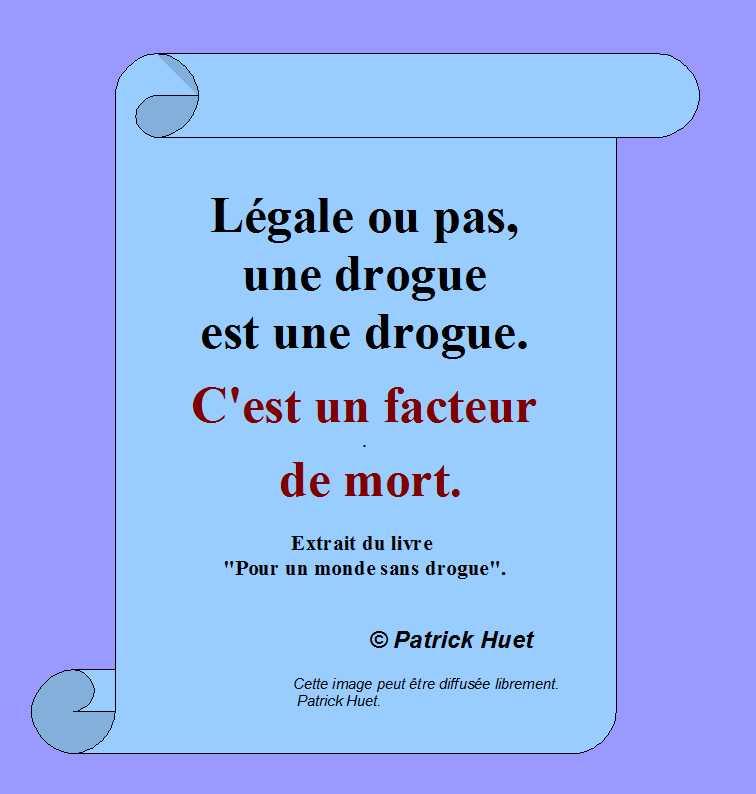 M12 Une Drogue est un facteur de mort - Citation de Patrick Huet.