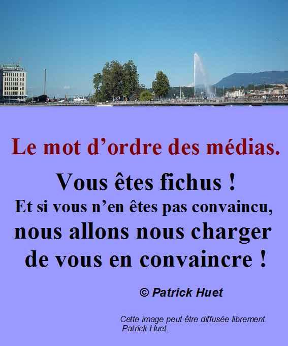 Le mot d'ordre des médias- Patrick Huet.
