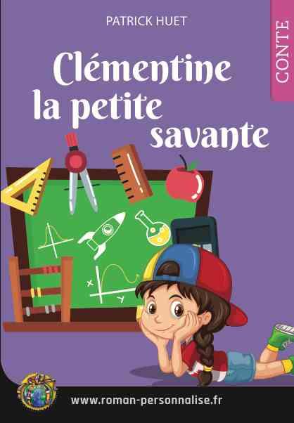 Clémentine la petite savante - un livre de Patrick Huet- personnalisable.