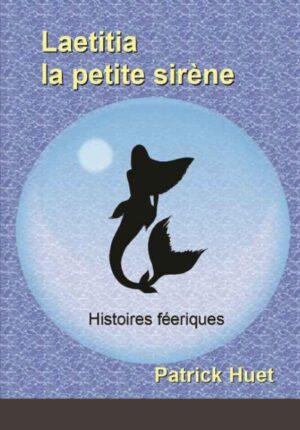 Laetitia la petite Sirène – histoires féeriques
