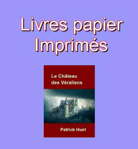Découvrez ici les livres imprimés de Patrick Huet.