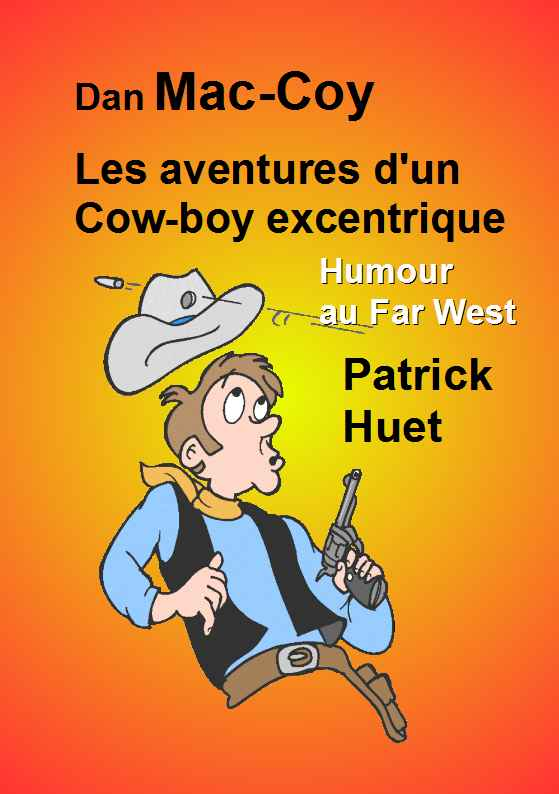 Dan Mac-Coy - les aventures d'un cow-boy excentriques.