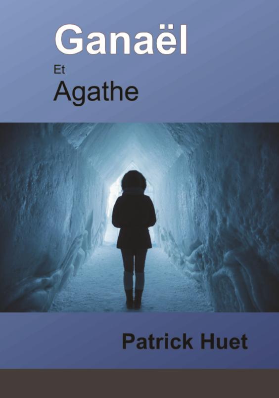 Ganaël et Agathe -roman près de Chamonix