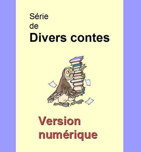 Série de divers contes pour enfants - version numérique.